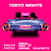 Tokyo Nights - Digital Farm Animals, Shaun Frank & Dragonette