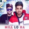 Mill Lo Na feat Sukhe Single