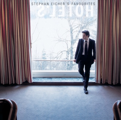 Hôtel S - Stephan Eicher's Favourites