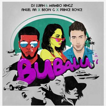 DJ Luian, Mambo Kingz & Anuel AA Bubalu (feat. Becky G & Prince Royce) music review