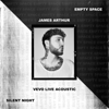 James Arthur - Empty Space (Vevo Live Acoustic) artwork