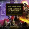 Aaron Dembski-Bowden - The Master of Mankind: The Horus Heresy, Book 41 (Unabridged) artwork