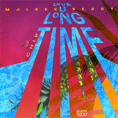 Love U Long Time (feat. Chip) - Maleek Berry