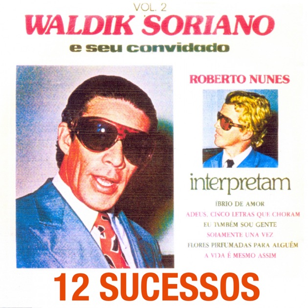 Só Sucessos (Ao Vivo) de Waldick Soriano no Apple Music