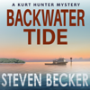 Steven Becker - Backwater Tide: Kurt Hunter Mystery Series, Book 6 (Unabridged) artwork