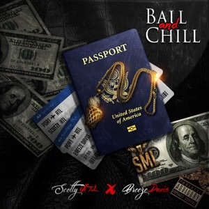 Ball and Chill (feat. Scotty ATL) - Single Mp3 Download