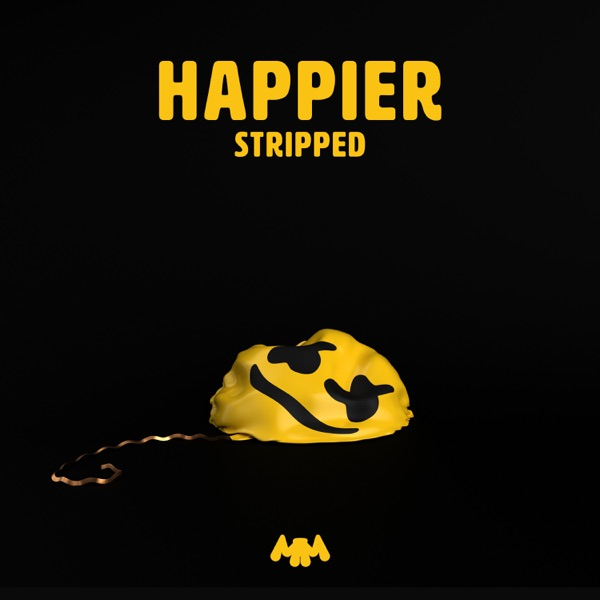 Happier (Stripped) - Single