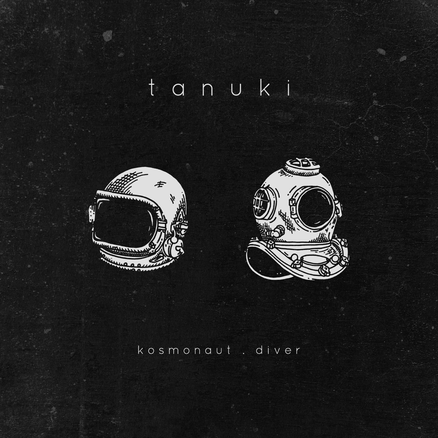 Tanuki - Kosmonaut / Diver [Maxi-Single] (2018)