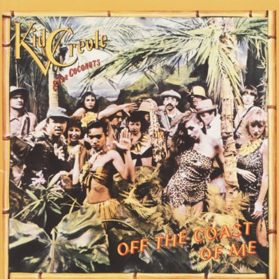 Off the Coast of Me (Remastered) - Kid Creole & the Coconuts