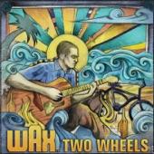 Wax - Two Wheels