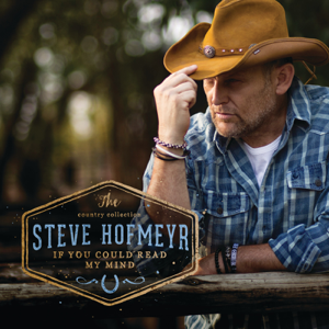 Steve Hofmeyr - The Country Collection: If You Could Read My Mind
