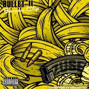 Bullet 2 : Banana Clip Mp3 Download