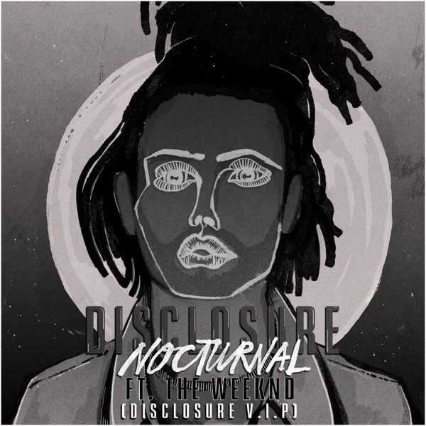 Nocturnal (feat. The Weeknd) [Disclosure V.I.P. / Edit] - Single