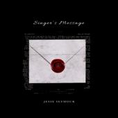 Singer's Message - Jesse Seymour