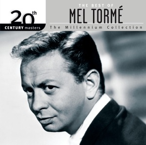 20th Century Masters - The Millenium Collection: The Best of Mel Tormé