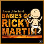 Babies Go Ricky Martin