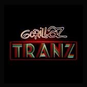 Gorillaz - Tranz