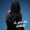 Danna Paola - Lo Que No Sabes artwork