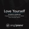 Love Yourself (Slower & Lower Key) Originally Performed by Justin Bieber] [Piano Karaoke Version] - Sing2Piano