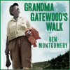 Ben Montgomery - Grandma Gatewood's Walk: The Inspiring Story of the Woman Who Saved the Appalachian Trail  artwork