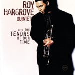 Roy Hargrove Quintet - Soppin' the Biscuit