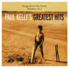 Paul Kelly - Paul Kelly's Greatest Hits - Songs from the South, Vols. 1 & 2 artwork