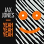 Yeah Yeah Yeah (Radio Edit) by Jax Jones