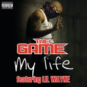 The Game - My Life (Radio Edit) [feat. Lil Wayne]