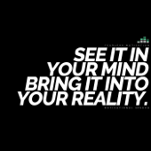 See It in Your Mind Bring It into Your Reality (Motivational Speech)