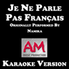 Je Ne Parle Pas Français (Karaoke Version) [Originally Performed by Namika] - AM Music Production