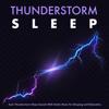 Thunderstorm Sleep: Asmr Thunderstorm Sleep Sounds With Guitar Music For Sleeping and Relaxation - Thunderstorm, Thunderstorm Sleep & Deep Sleep Music Collective
