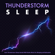 Music For Sleep with Sounds of Thunderstorm and Rain - Thunderstorm, Thunderstorm Sleep & Deep Sleep Music Collective
