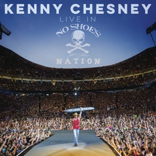 Live in No Shoes Nation – Kenny Chesney