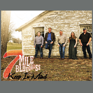 7 Mile Bluegrass - Keep in Mind