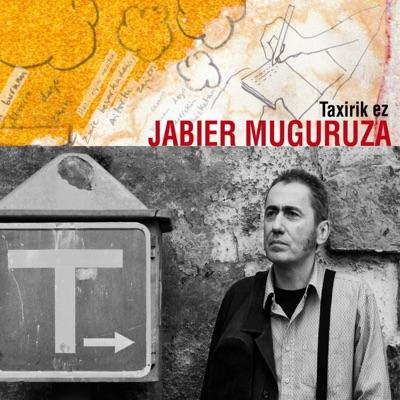 Taxirik Ez - Jabier Muguruza