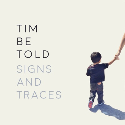 Signs and Traces - Single - Tim Be Told