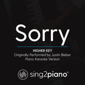 Sorry (Higher Key) Originally Performed by Justin Bieber] [Piano Karaoke Version]