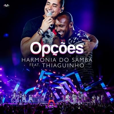Opções (Participação Especial Thiaguinho) [feat. Thiaguinho] - Single - Harmonia do Samba