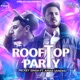 Rooftop Party Single feat Amar Sandhu Single