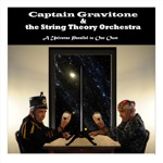 Captain Gravitone & the String Theory Orchestra - Waiting for Super Man