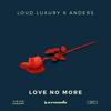Loud Luxury & anders - Love No More artwork