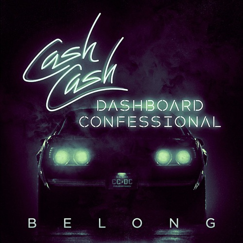 Cash Cash & Dashboard Confessional - Belong - Single