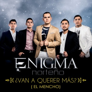 ¿Van A Querer Más? (El Mencho) - Single Mp3 Download