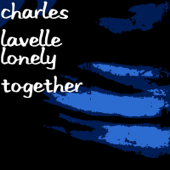 Lonely Together-Charles Lavelle