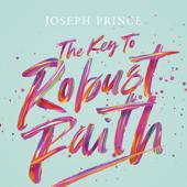 The Key to Robust Faith