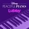 Disney Peaceful Piano - Disney Peaceful Piano: Lullaby