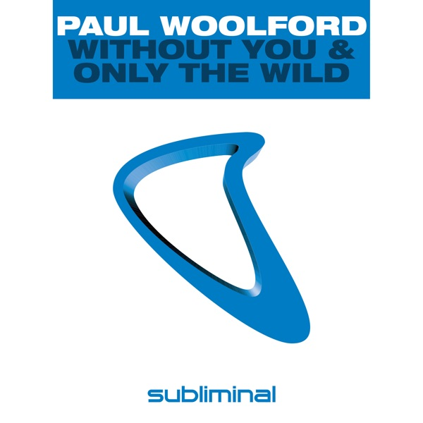 Without You & Only the Wild - Single