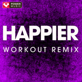 Happier (Extended Workout Remix)-Power Music Workout