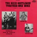Dixie Gentlemen - I'm Alone and Broken Hearted
