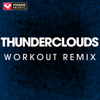 Thunderclouds (Extended Workout Remix) - Power Music Workout